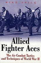 Allied fighter aces : the air combat tactics and techniques of World War II