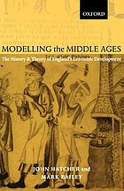 Modelling the Middle Ages : the history and theory of England's economic development