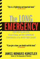 The long emergency : surviving the end of oil, climate change , and other converging catastrophes of the twenty-first century