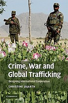 Crime, war, and global trafficking : designing international cooperation