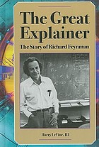 The great explainer : the story of Richard Feynman