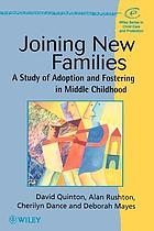 Joining new families : adoption and fostering in middle childhood