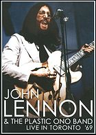 John Lennon & the Plastic Ono Band : live in Toronto '69