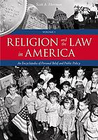 Religion and the law in America : an encyclopedia of personal belief and public policy