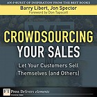 Crowdsourcing your sales : let your customers sell themselves (and others)
