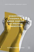 Homophobic Violence in Armed Conflict and Political Transition.