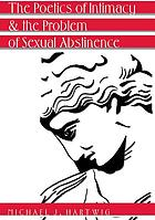 The poetics of intimacy and the problem of sexual abstinence