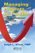 Managing Projects in Trouble : Achieving Turnaround and Success.
