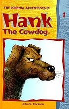 Hank the cowdog . 1 : the original adventures of Hank the Cowdog