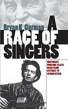 A race of singers : Whitman's working-class hero from Guthrie to Springsteen