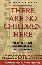 There Are No Children Here: The Story of Two Boys Growing Up in The Other America.