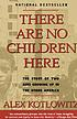 There Are No Children Here: The Story of Two Boys... by  Alex Kotlowitz