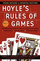 Hoyle's rules of games : descriptions of indoor games of skill and chance, with advice on skillful play : based on the foundations laid down by Edmond Hoyle, 1672-1769