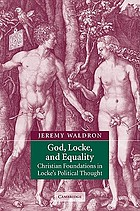 God, Locke, and equality : Christian foundations of John Locke's political thought
