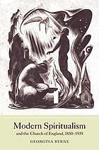 Modern spiritualism and the Church of England, 1850-1939