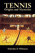 Tennis : origins and mysteries