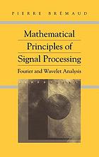 Mathematical principles of signal processing : Fourier and wavelet analysis