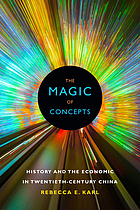 The magic of concepts : history and the economic in twentieth-century China