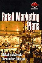 Retail marketing plans : how to prepare them, how to use them