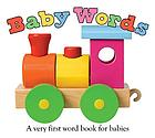 Baby words : a very first book for babies.