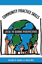 Community practice skills : local to global perspectives