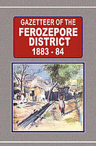 Gazetteer of the Ferozepore district, 1883-84.