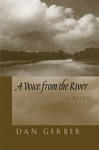 A voice from the river : a novel