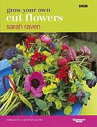 Grow your own cut flowers