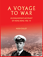 A voyage to war : an Englishman's account of Hong Kong 1936-41