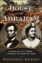 House of Abraham : Lincoln and the Todds, a family divided by war