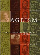 Ageism: Stereotyping and Prejudice Against Older Persons cover image