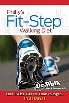 Philly's fit-step walking diet : lose 15 lbs., shape up, & look younger in 21 days