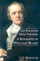 The stranger from paradise : a biography of William Blake