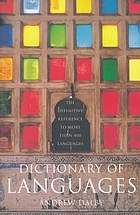 Dictionary of languages : the definitive reference to more than 400 languages