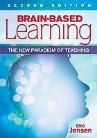 Brain-based learning : the new paradigm of teaching