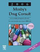 Mosby's drug consult 2006.