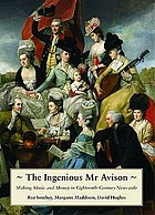 The ingenious Mr. Avison : making music and money in eighteenth century Newcastle
