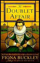 The doublet affair : a mystery at Queen Elizabeth I's court : featuring Ursula Blanchard