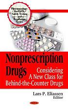 Nonprescription drugs : considering a new class for behind-the-counter drugs