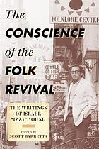 The conscience of the folk revival : the writings of Israel