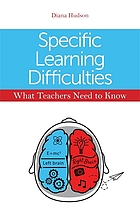 Specific learning difficulties : what teachers need to know