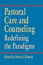 Pastoral care and counseling : redefining the paradigms