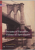Dreams of paradise, visions of apocalypse : utopia and dystopia in American culture