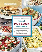 Good housekeeping the great potluck cookbook : our favorite recipes for carry-in suppers, brunch buffets, tailgate parties & more!