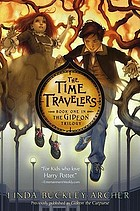 The time travelers : book one of the Gideon trilogy