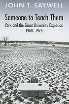 Someone to teach them : York and the great university explosion, 1960-1973