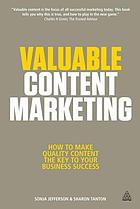 Valuable content marketing : why quality content is key to business success