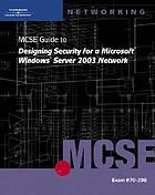 MCSE guide to designing security for a microsoft Windows server 2003 network