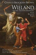 Wieland, or, the transformation : an American tale, with related texts