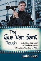 The Gus Van Sant touch : a thematic study : drugstore cowboy, milk, and beyond